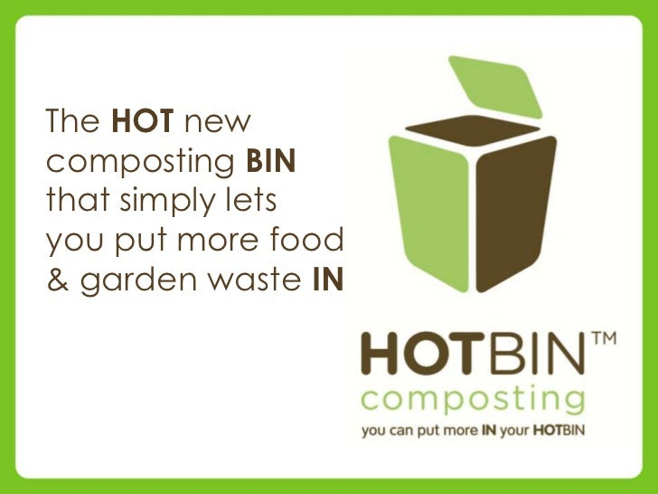 The HOT newcomposting BINthat simply letsyou put more food& garden waste IN