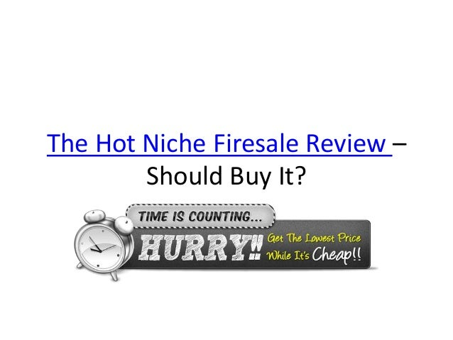 The Hot Niche Firesale Review –Should Buy It?