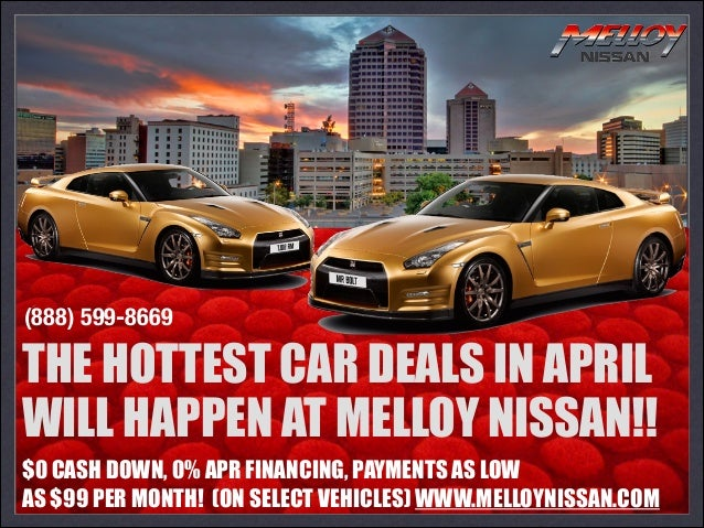 $0 CASH DOWN, 0% APR FINANCING, PAYMENTS AS LOW AS $99 PER MONTH! (ON SELECT VEHICLES) WWW.MELLOYNISSAN.COM THE HOTTEST CA...