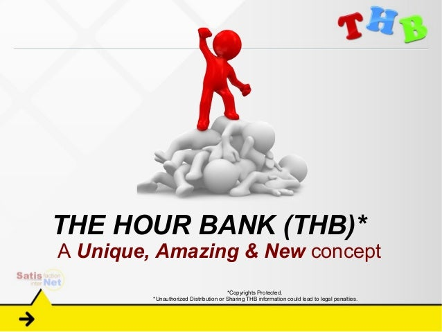 THE HOUR BANK (THB)*A Unique, Amazing & New concept                                       *Copyrights Protected.         *...