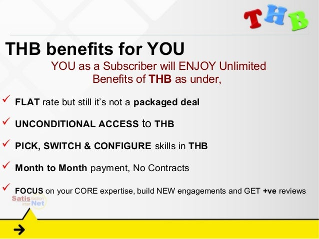 THB benefits for YOU            YOU as a Subscriber will ENJOY Unlimited                   Benefits of THB as under, FLAT...