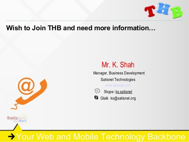 Wish to Join THB and need more information…                             Mr. K. Shah                         Manager, Busin...
