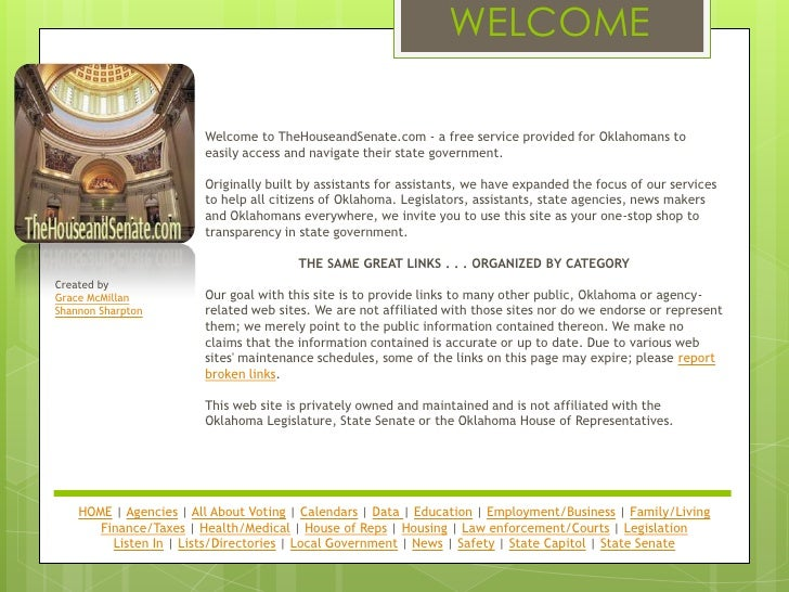 WELCOME                        Welcome to TheHouseandSenate.com - a free service provided for Oklahomans to               ...