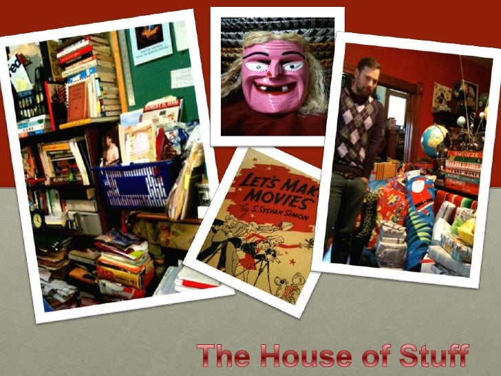 The House of Stuff<br />