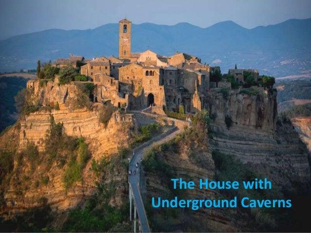 The House withUnderground Caverns