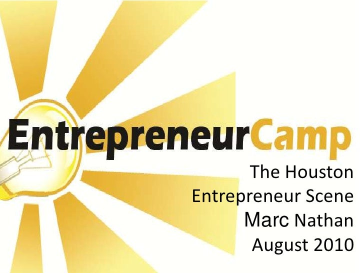The Houston Entrepreneur SceneMarc NathanAugust 2010<br />