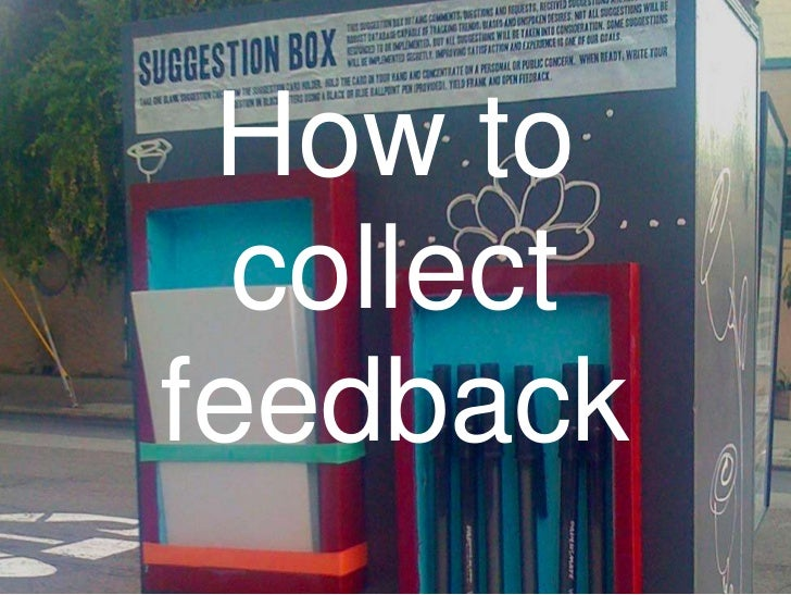 Why Customer Feedback Is Important How To Collect It And How To Con