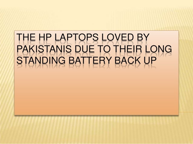 THE HP LAPTOPS LOVED BY PAKISTANIS DUE TO THEIR LONG STANDING BATTERY BACK UP
