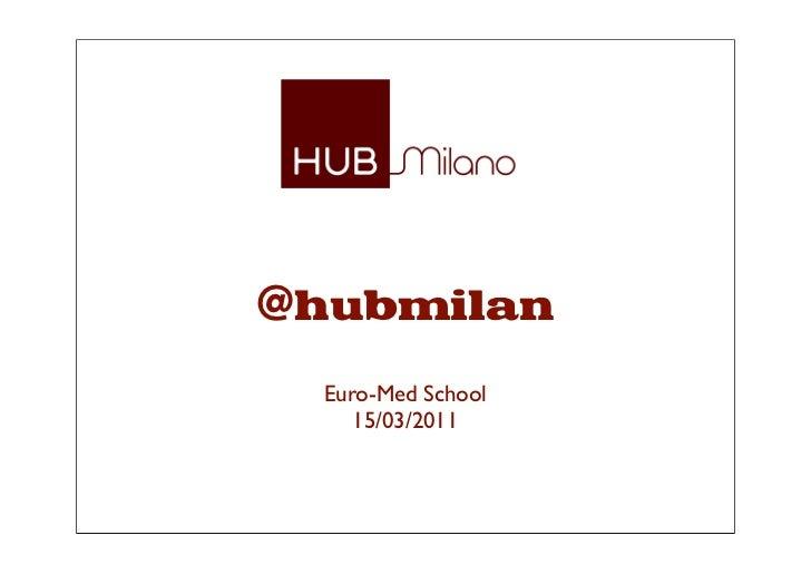 @hubmilan  Euro-Med School     15/03/2011