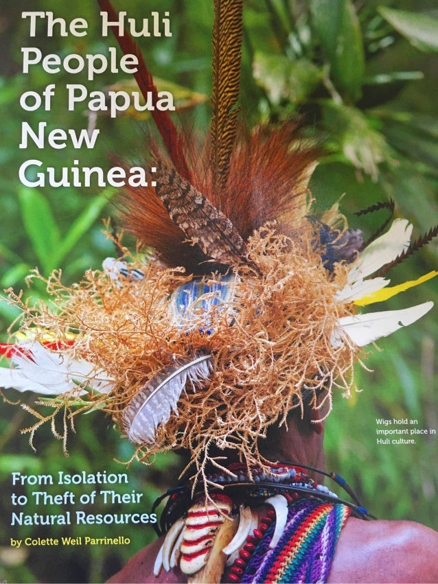 The Huli People of Papua New Guinea: From Isolation to Theft of Their Natural Resources by Colette Weil Parrinello  Copyri...