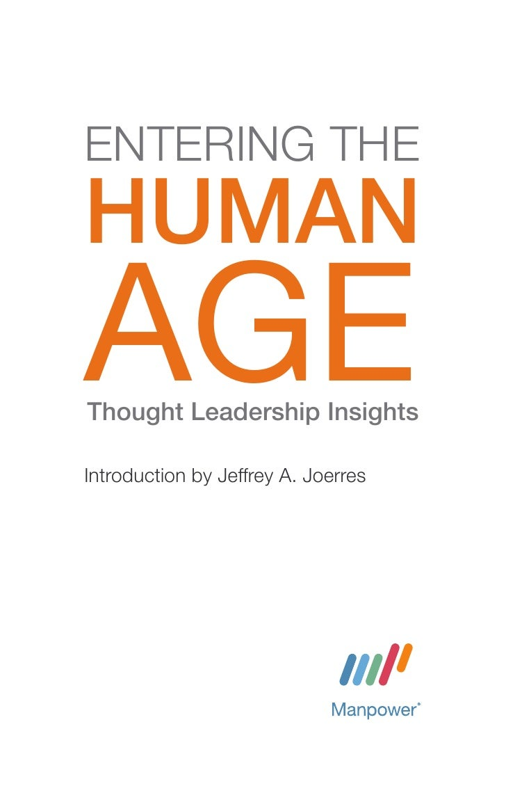 ENTERING THEHUMANAGEThought Leadership InsightsIntroduction by Jeffrey A. Joerres