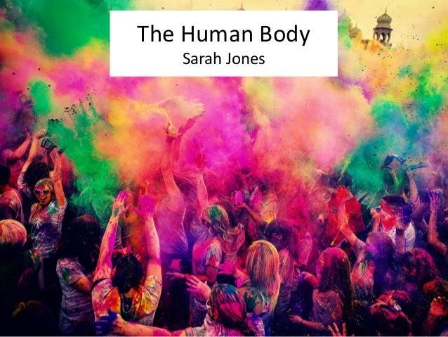 The Human Body  Sarah Jones  http://funylool.com/holi-festival-colors-india-pictures-funny-pics.html