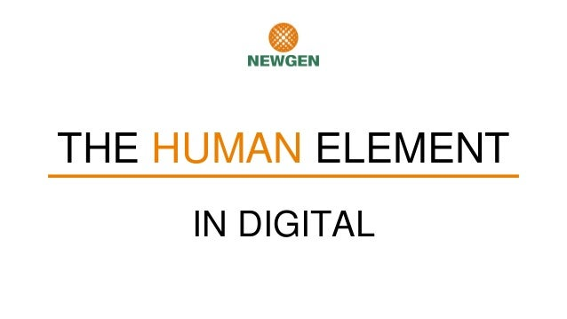 THE HUMAN ELEMENT IN DIGITAL