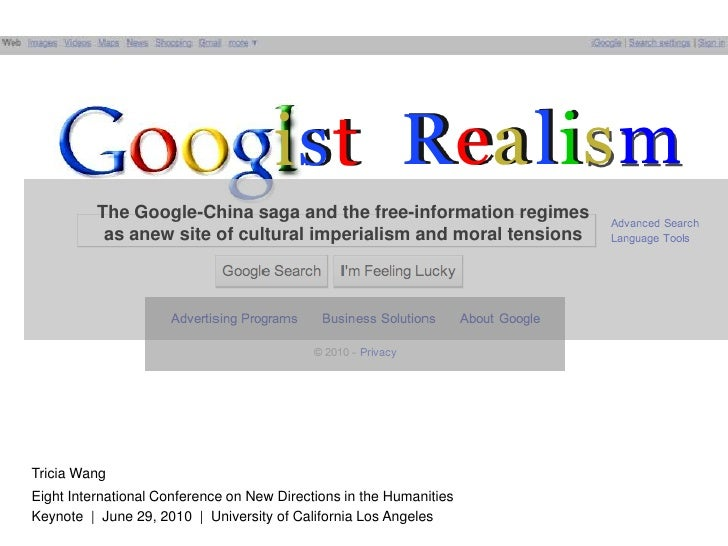 GOOGLIST REALISM: The Google-China saga and the free-information regimes as a new site of cultural imperialism and moral tensions Slide 1
