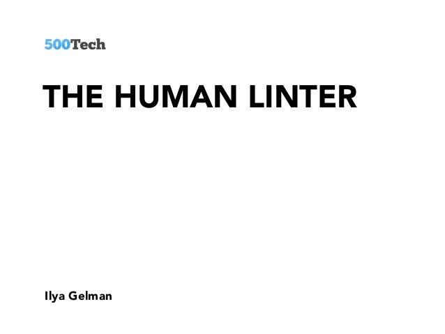 THE HUMAN LINTER Ilya Gelman