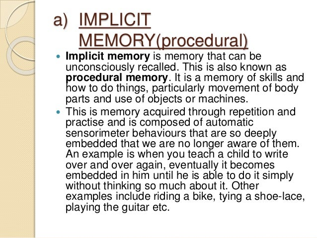 implicit memory In this lesson, we will explore what implicit and explicit memories are, as well as each of their sub-components furthermore, we will discuss how.