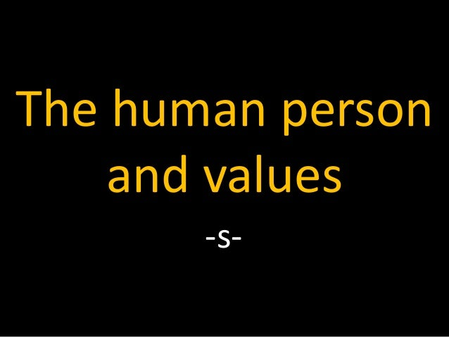 The human person and values -s-