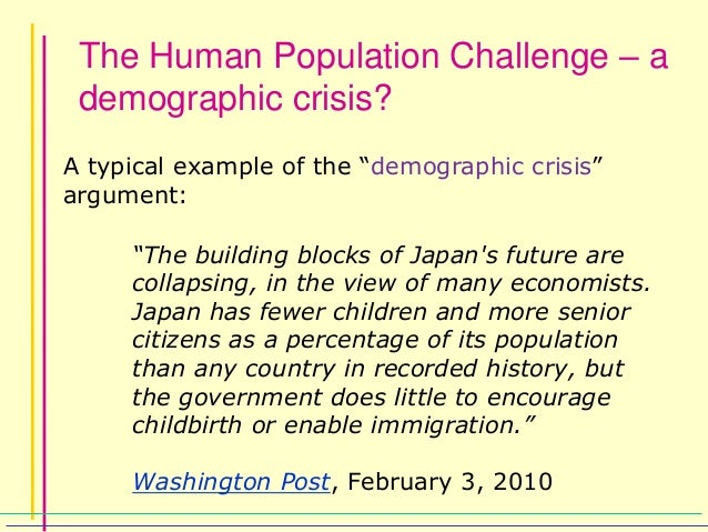 population crisis So i've been hearing reports and reading articles that state japan is having a population crisis and that nipon should start taking in immigrants i.