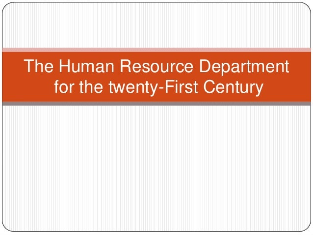 The Human Resource Department for the twenty-First Century