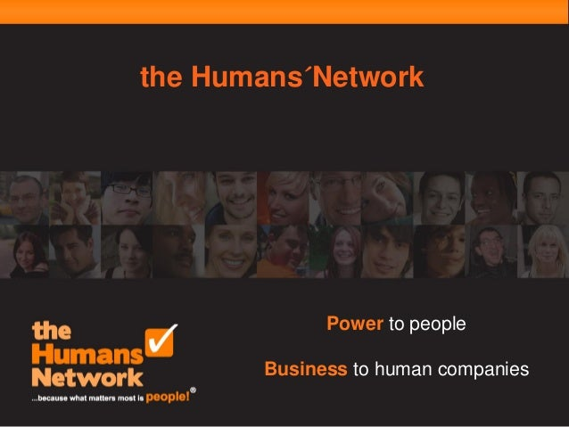 the Humans´Network  Power to people Business to human companies