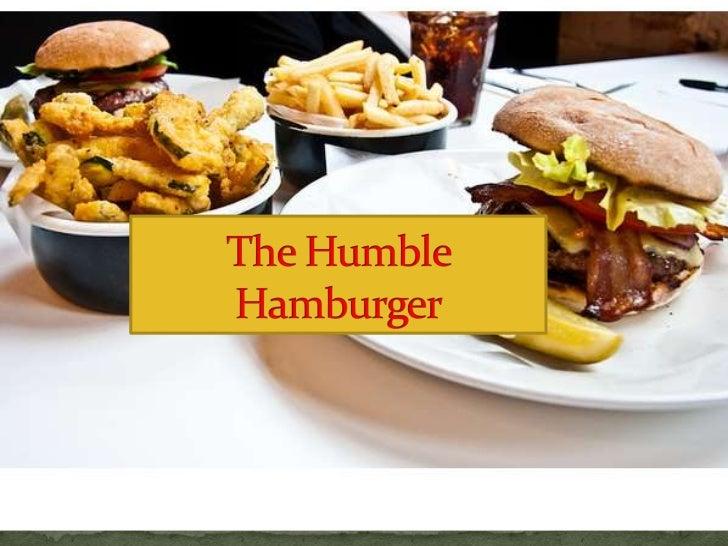 The Humble Hamburger<br />
