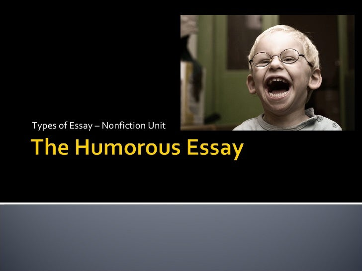 the humorous essay types of essay nonfiction unit