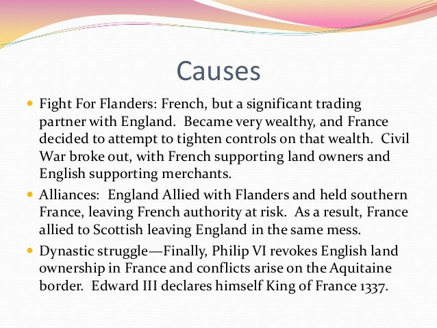 causes with all the 100 numerous years war