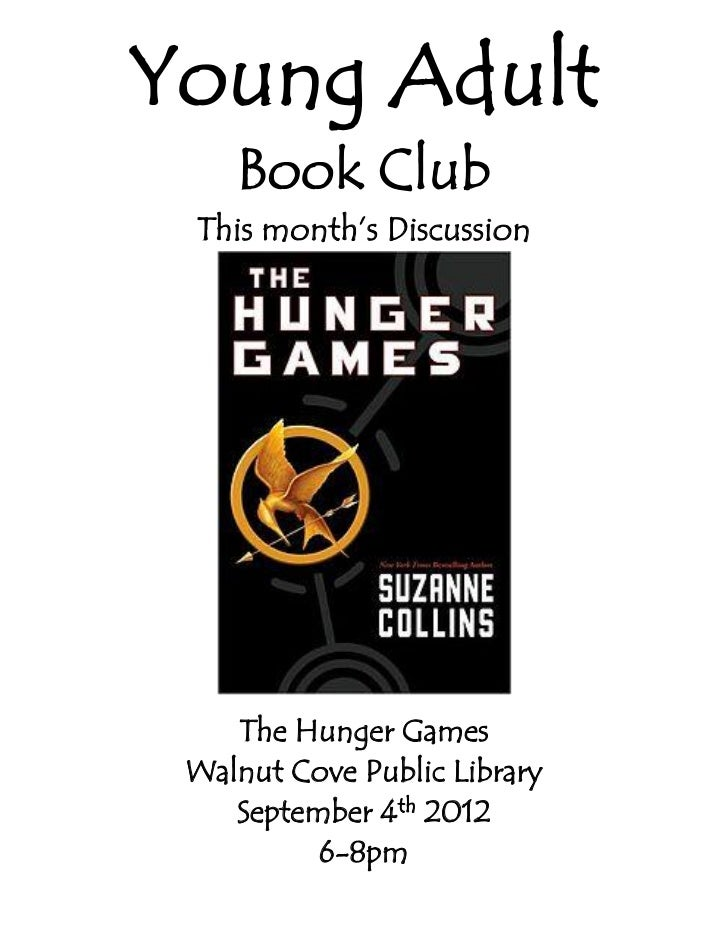 Young Adult    Book Club This month's Discussion    The Hunger Games Walnut Cove Public Library    September 4th 2012     ...