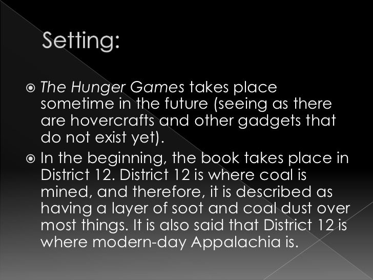 the hunger games book report <br > 4 setting <br >the hunger games