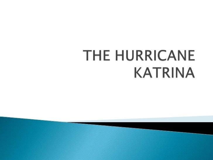 The hurricane  katrina
