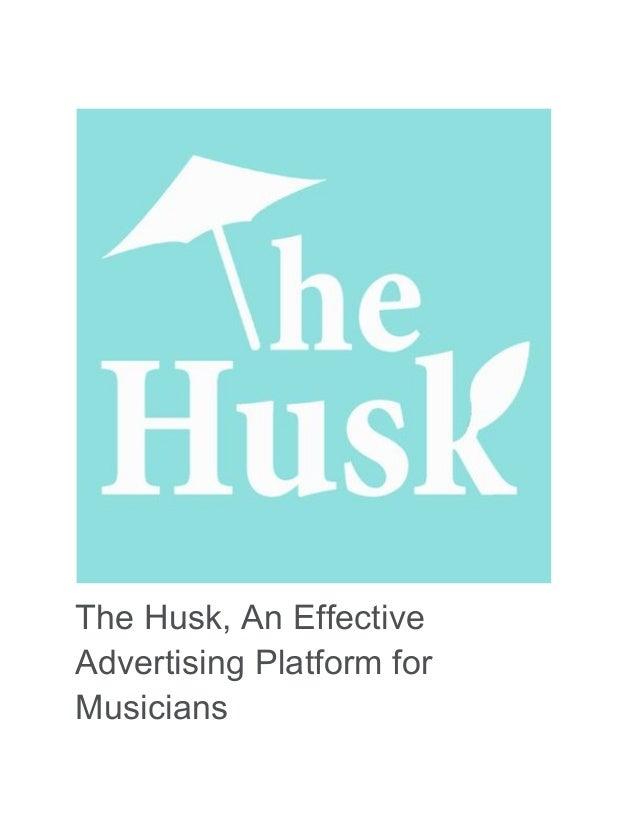 The Husk, An Effective Advertising Platform for Musicians