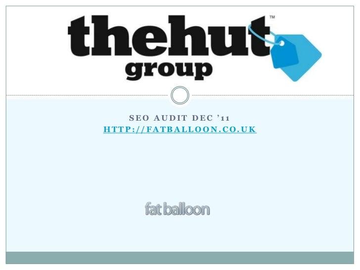 SEO AUDIT DEC '11HTTP://FATBALLOON.CO.UK