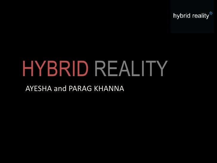 HYBRID REALITYAYESHA and PARAG KHANNA