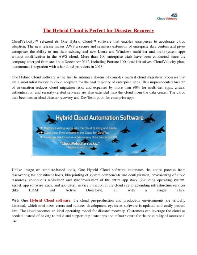 The Hybrid Cloud is Perfect for Disaster Recovery CloudVelocity™ released its One Hybrid Cloud™ software that enables ente...