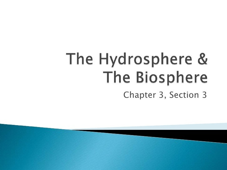 The Hydrosphere & The Biosphere<br />Chapter 3, Section 3<br />