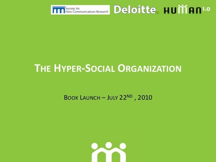 The Hyper-Social Organization<br />Book Launch – July 22nd , 2010<br />
