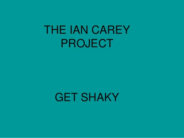THE IAN CAREY PROJECT GET SHAKY
