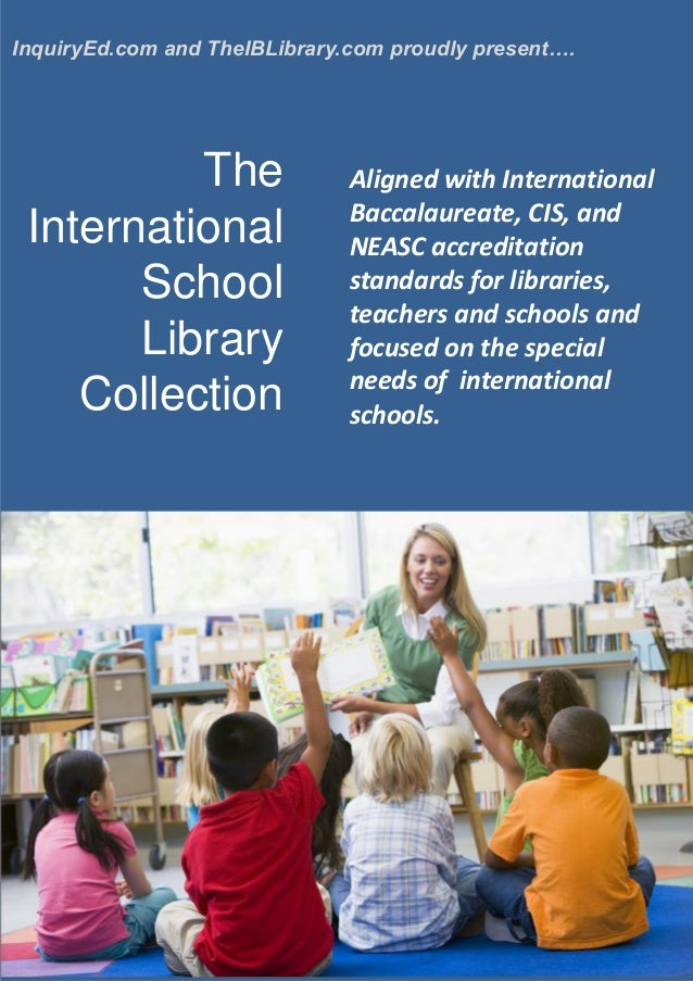 InquiryEd.com and TheIBLibrary.com proudly present…. Aligned with International Baccalaureate, CIS, and NEASC accreditatio...