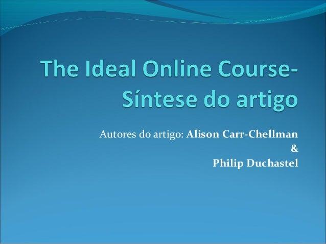 Autores do artigo: Alison Carr-Chellman & Philip Duchastel