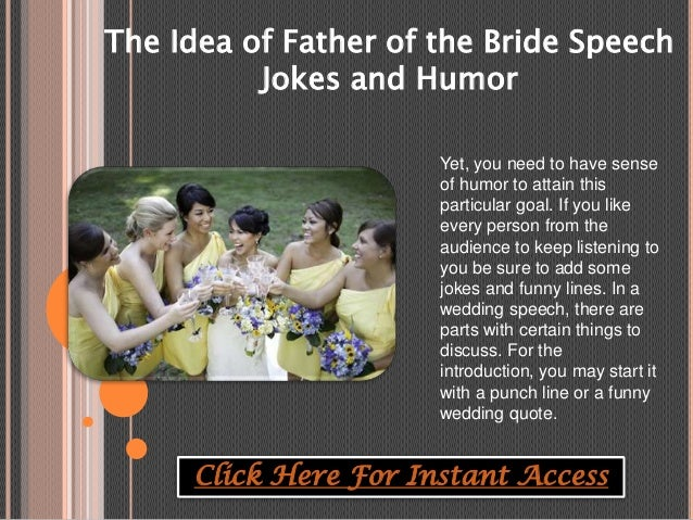 Click Here For Instant Access 3 The Idea Of Father Bride Speech Jokes