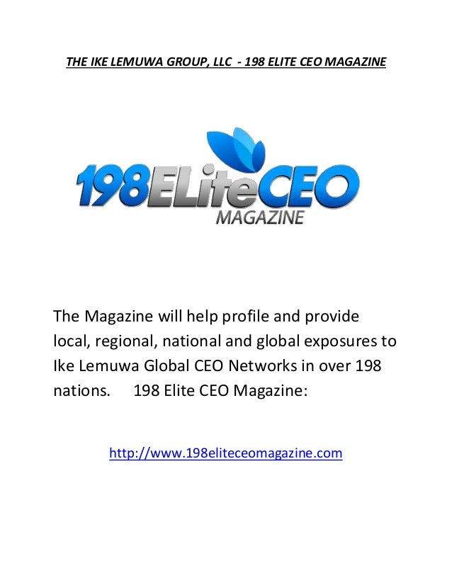 THE IKE LEMUWA GROUP, LLC - 198 ELITE CEO MAGAZINE The Magazine will help profile and provide local, regional, national an...