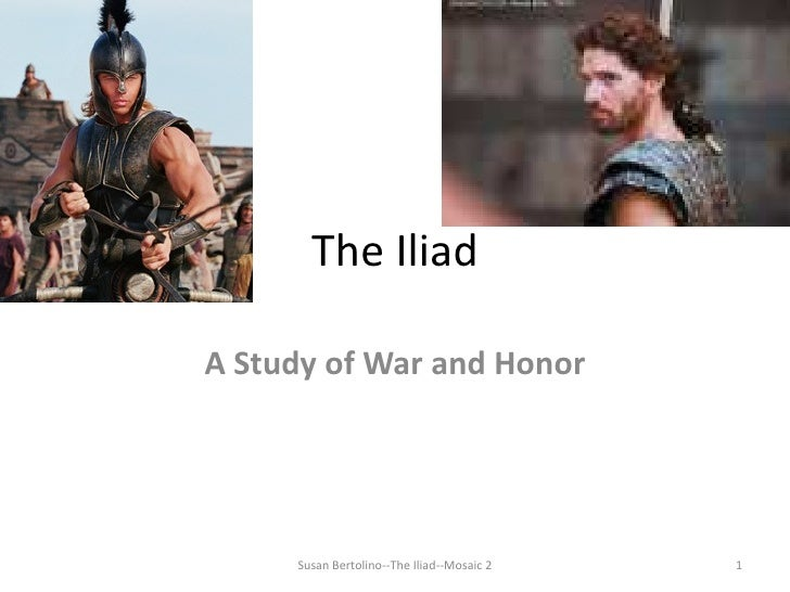 honor in the iliaid A really cool blog about science & space, people & politics, various musings & other cool things too  on the qualities of heroism and honor in ancient greece .