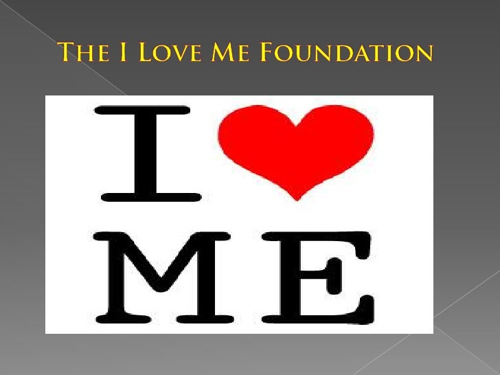The I Love Me Foundation<br />