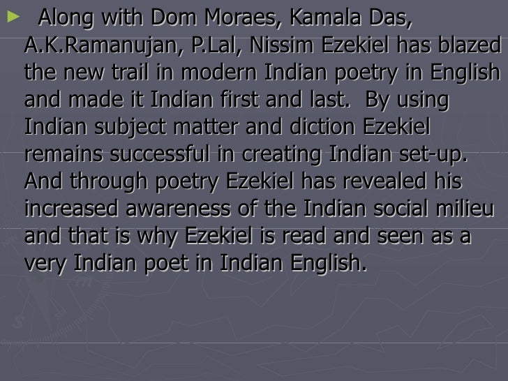 cultural heritage of india by nissim ezekiel The jacket of his collected poems 1952–1988 describes nissim ezekiel as india's best-known english-language poet the claim is probably justified the claim is probably justified certainly justified is the claim that he helped initiate the postromantic phase of modern indian poetry in english.