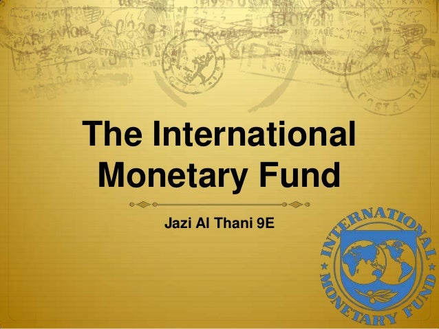 The InternationalMonetary FundJazi Al Thani 9E