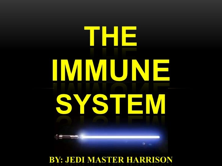 The <br />immune system<br />By: Jedi master harrison<br />