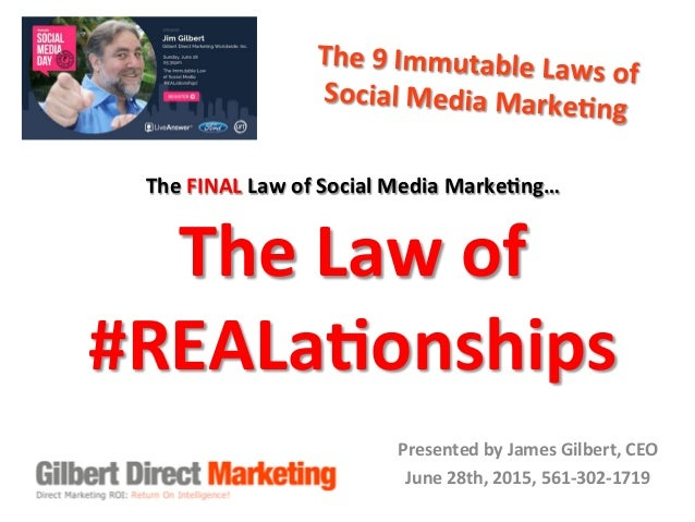 The	   9	   Immutable	   Laws	   of	   	    Social	   Media	   Marke9ng	   	    Presented	   by	   James	   Gilbert,	   ...