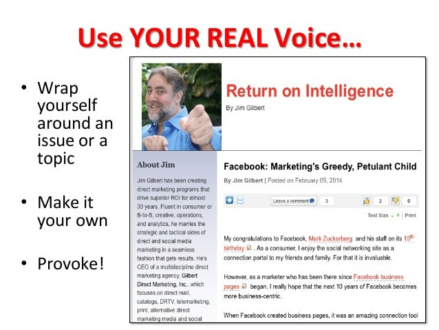 Use  YOUR  REAL  Voice…   • Wrap   yourself   around  an   issue  or  a   topic   • Make  it ...