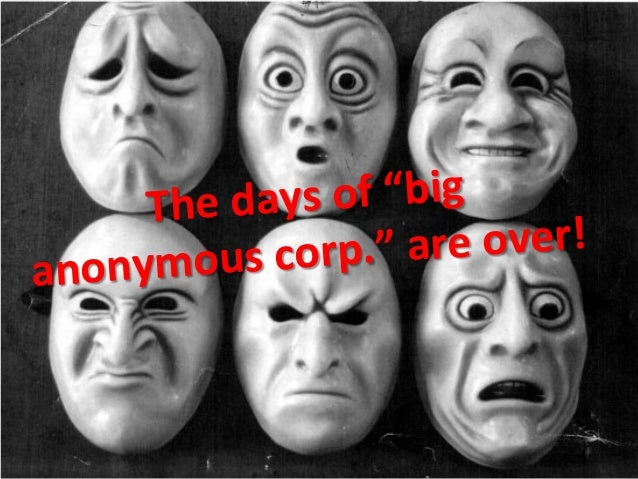 """The  days  of  """"big   anonymous  corp.""""  are  over!"""