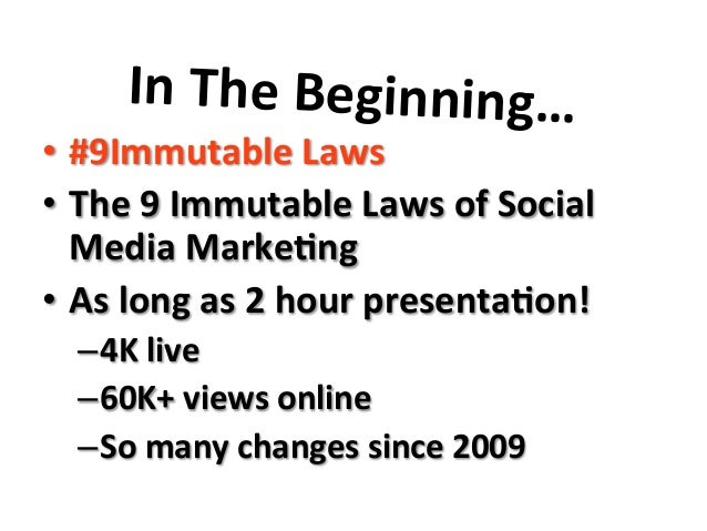 In  The  Beginning…   • #9Immutable  Laws   • The  9  Immutable  Laws  of  Social   Media  Marke...